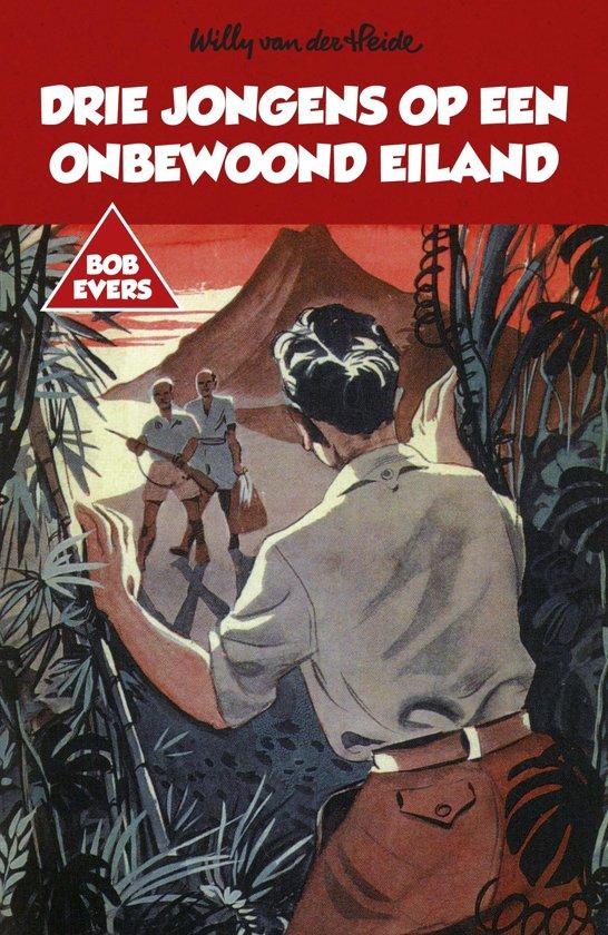 Bob Evers 10 Bob Evers Drie jongens op een onbewoond eiland