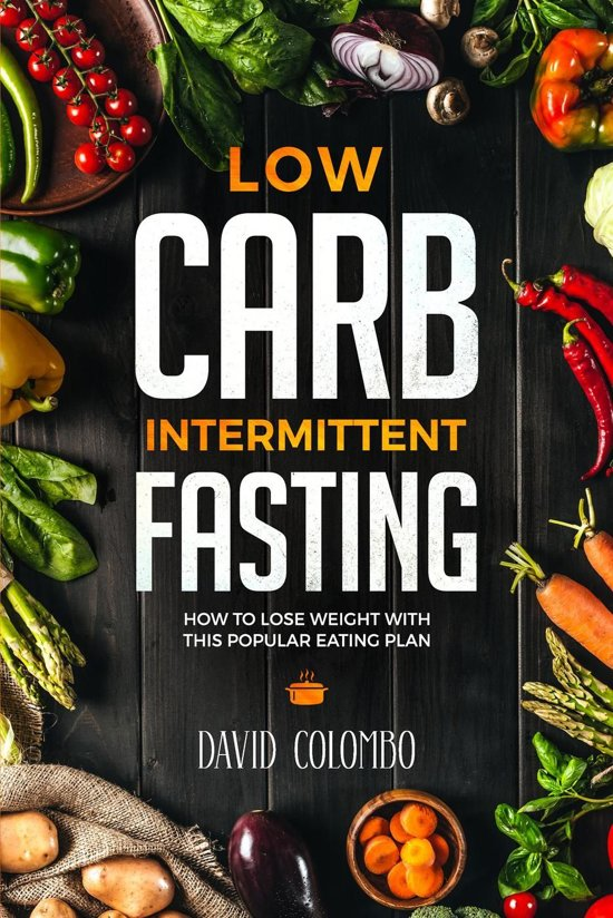 Low Carb Intermittent Fasting How to Lose Weight With This Popular Eating Plan