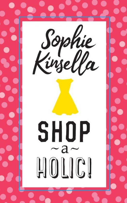 Shopaholic - Bekentenissen van een Shopaholic