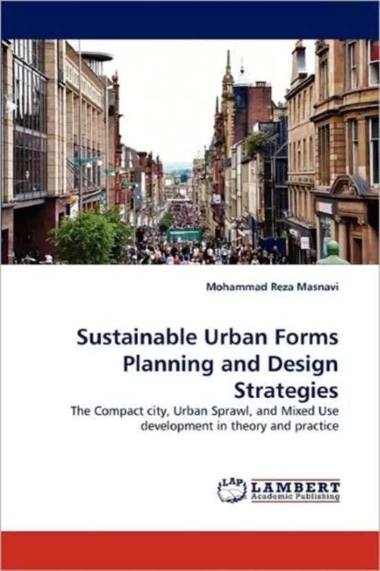 Sustainable Urban Forms Planning And Design Strategies 9783844314632 Mohammad Reza