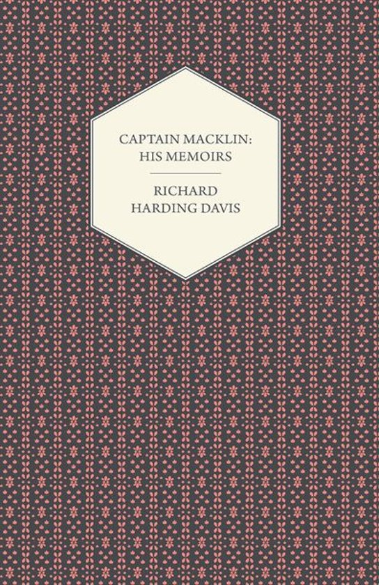 Captain Macklin: His Memoirs