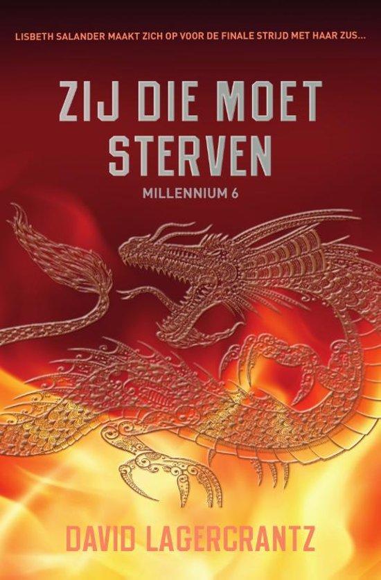 Boek cover Millennium 6 - Zij die moet sterven van David Lagercrantz (Hardcover)
