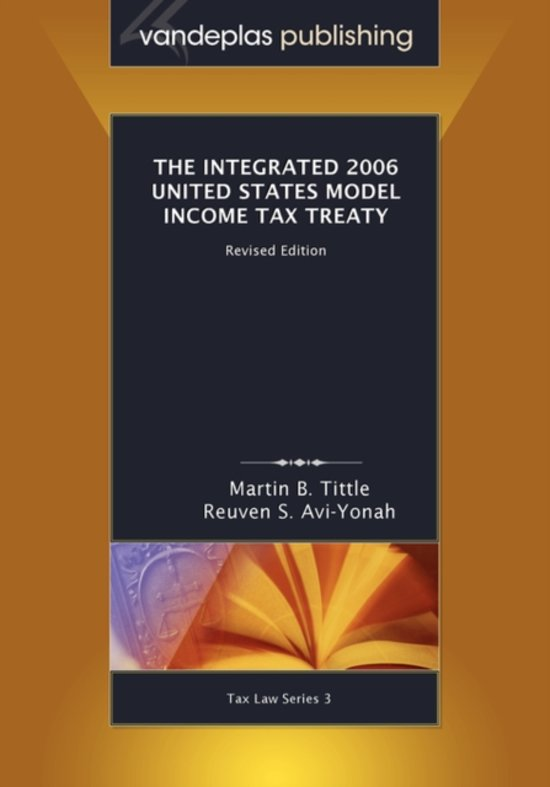 The Integrated 2006 United States Model Income Tax Treaty, Revised Edition