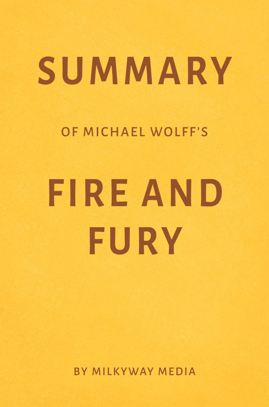 Afbeelding van Summary of Michael Wolffs Fire and Fury