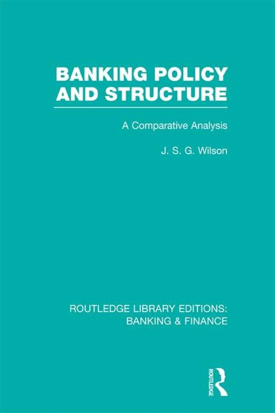 Banking Policy and Structure (RLE Banking & Finance)