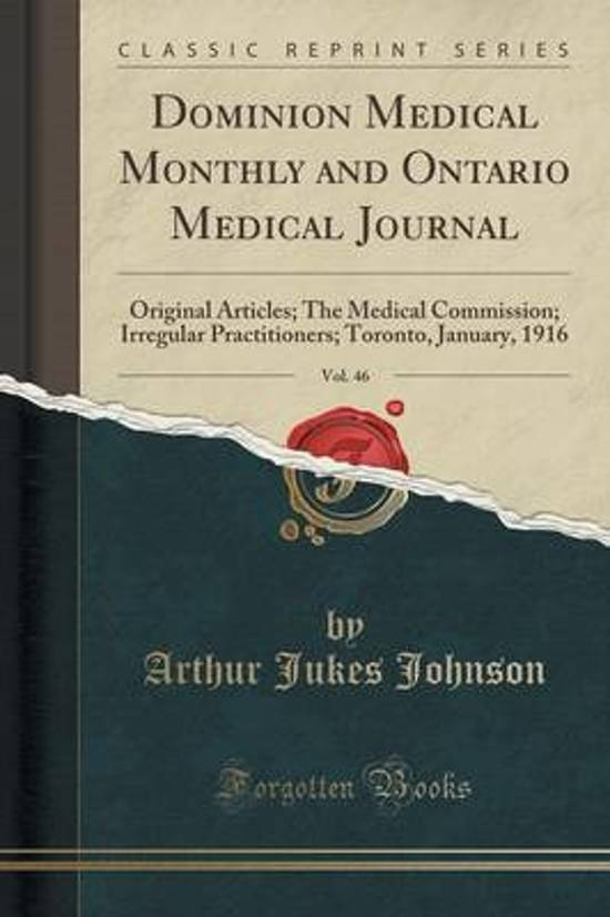 Dominion Medical Monthly and Ontario Medical Journal, Vol. 46