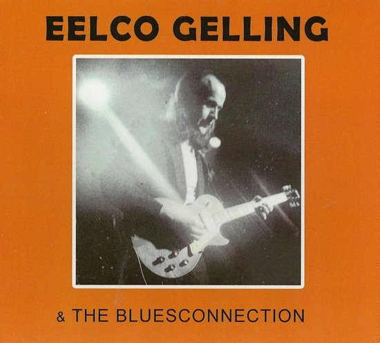 Eelco Gelling & The Bluesconnection
