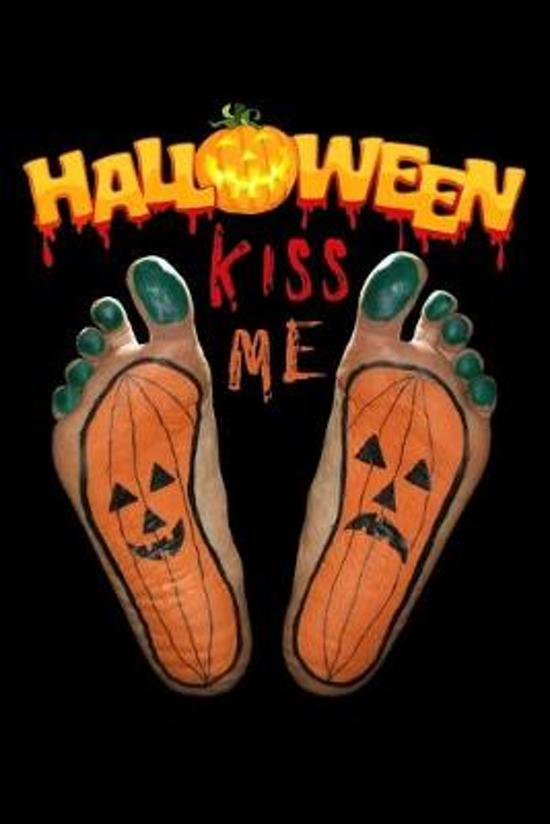 kiss Me: human pumpkin feet Lined Notebook / Diary / Journal To Write In 6''x9'' for Scary Halloween, Spooky Ghosts, Pumpkins for
