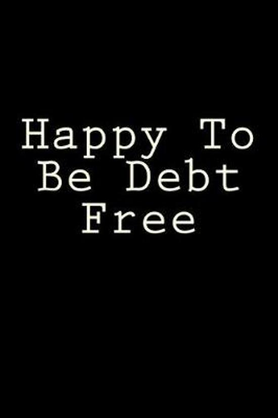 Happy to Be Debt Free