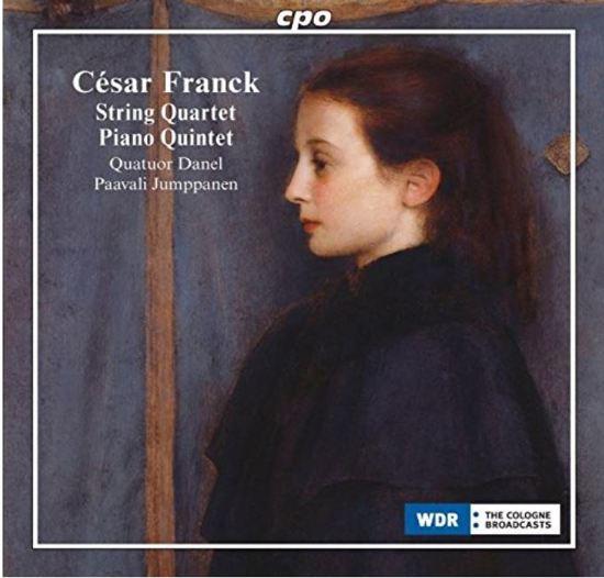 Cesar Franck: String Quartet; Piano Quintet