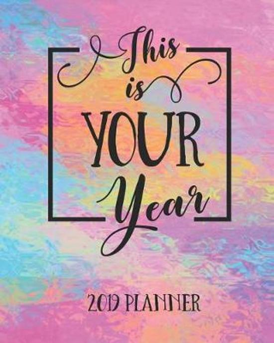 This Is Your Year 2019 Planner