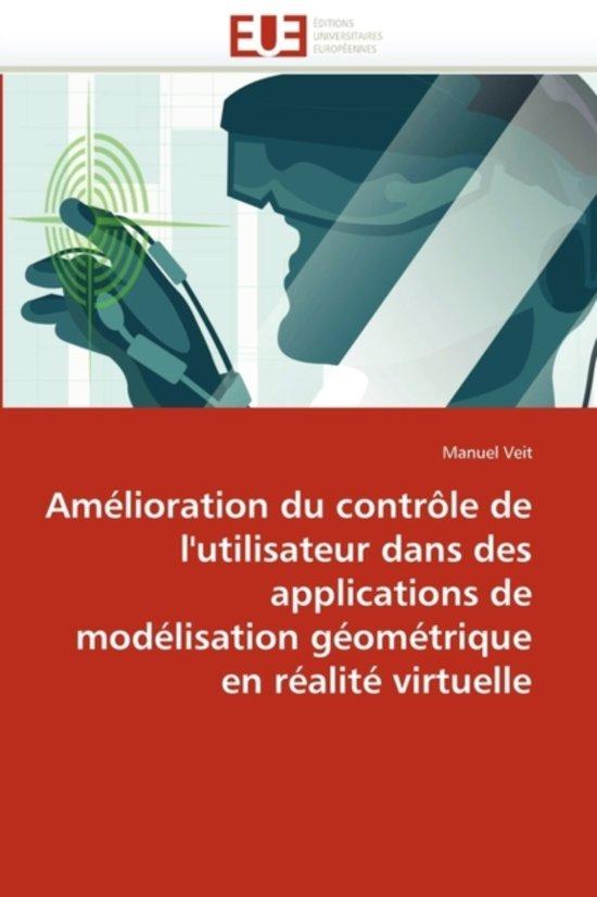 Am�lioration Contr�le Utilisateur Dans Applications Mod�lisation G�om�trique En R�alit� Virtuelle