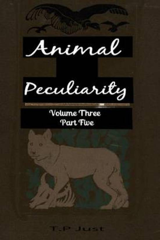 Animal Peculiarity Volume 3 Part 5