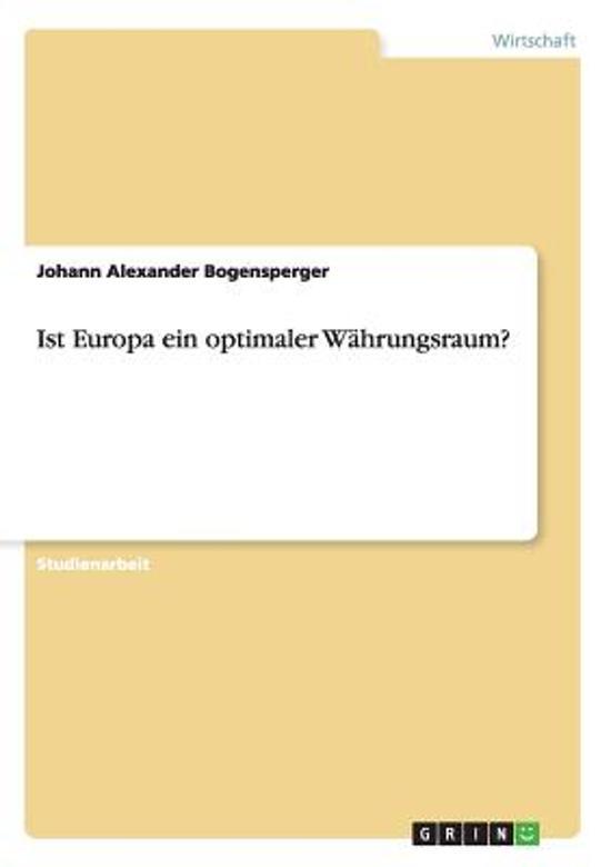 Ist Europa Ein Optimaler Wahrungsraum?