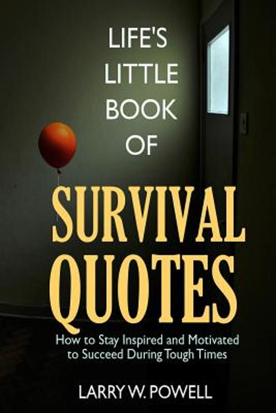 Bolcom Lifes Little Book Of Survival Quotes Larry W Powell