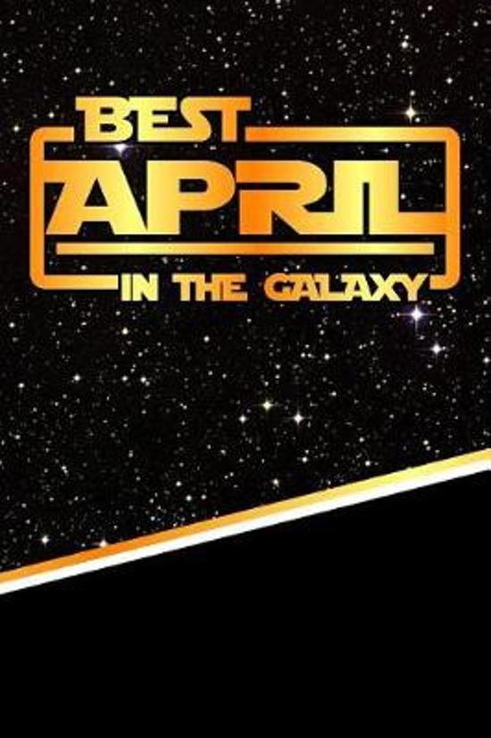 The Best April in the Galaxy