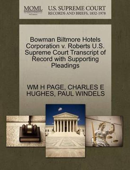 Bowman Biltmore Hotels Corporation V. Roberts U.S. Supreme Court Transcript of Record with Supporting Pleadings
