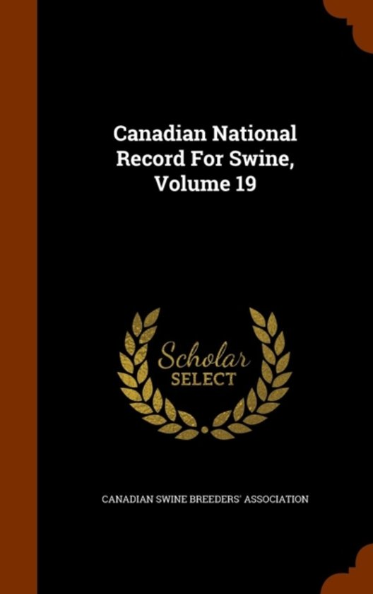 Canadian National Record for Swine, Volume 19