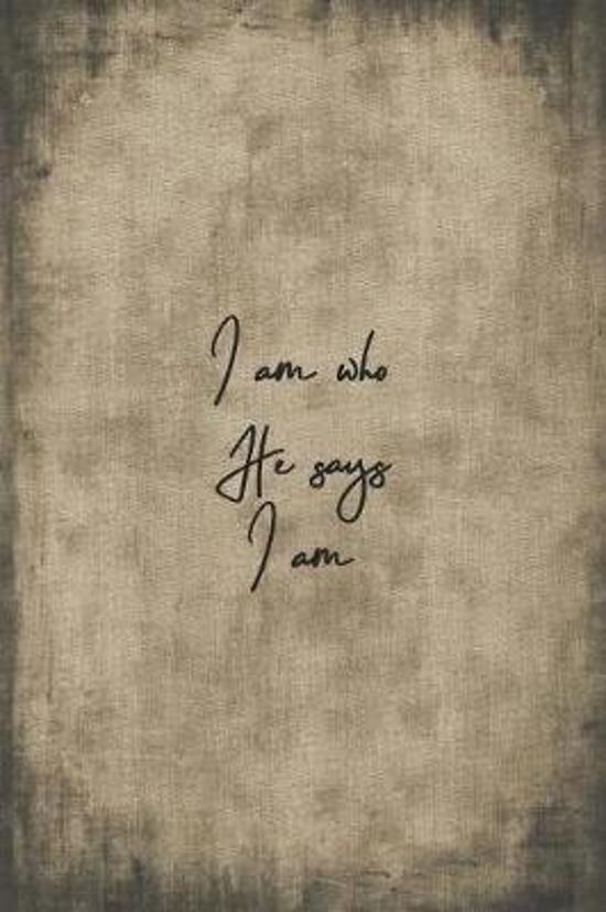 I am who He says I am: Beautiful Christian Notebook with Unique Inspirational Interior 6'' x 9'' 120 pages