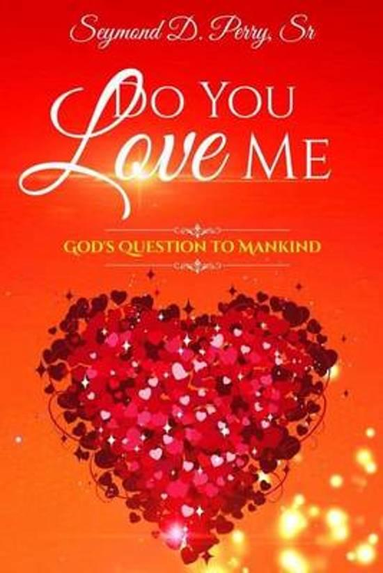 Bolcom Do You Love Me Seymond D Perry Sr 9781945117022 Boeken