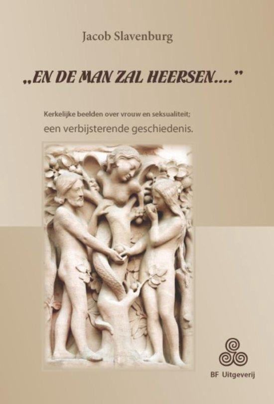 ''En de man zal heersen...''