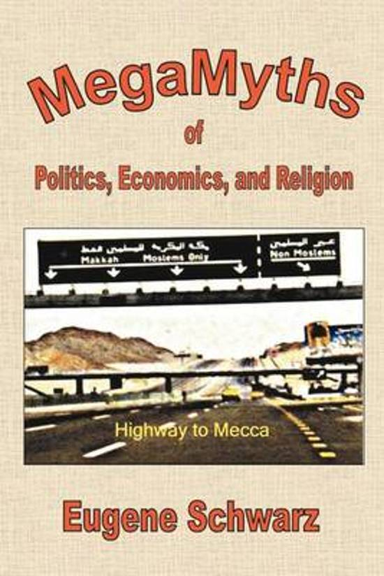 Megamyths of Politics, Economics, and Religion