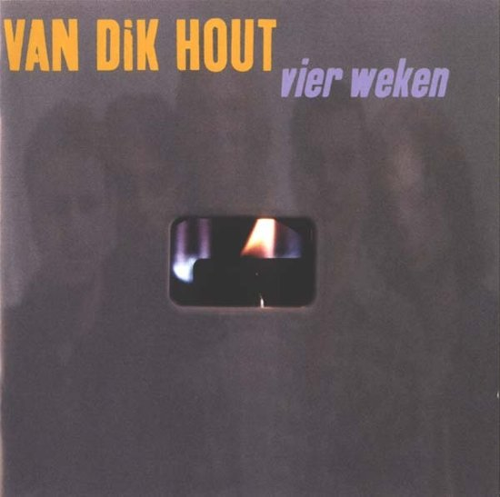 Van Dik Hout – Vier Weken