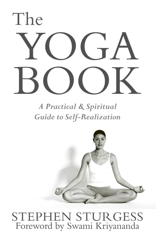 The Yoga Book: A Practical Guide to Self-realization Through the Practice of Ashtanga Yoga