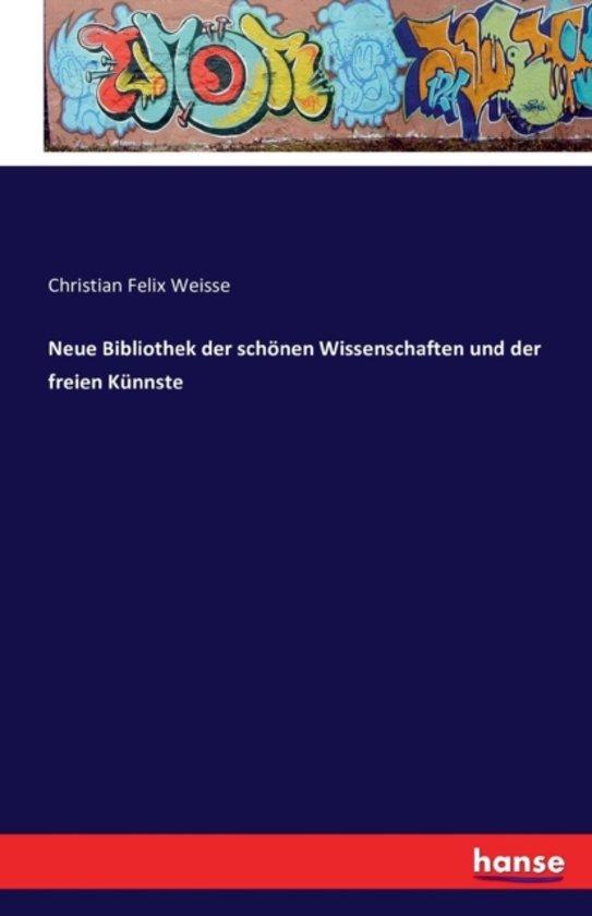 Neue Bibliothek Der Sch nen Wissenschaften Und Der Freien K nnste
