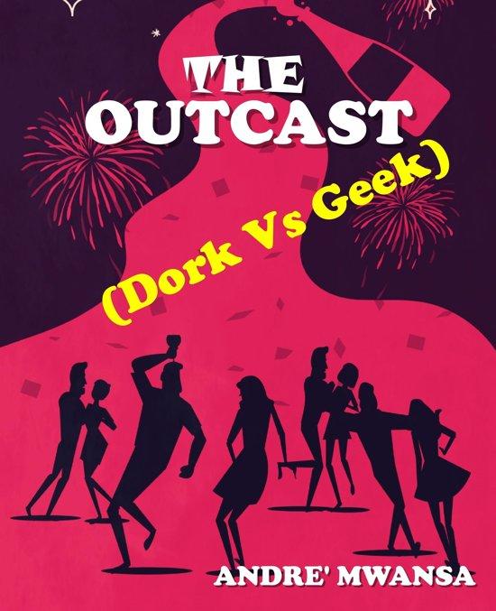 The Outcast (Dork vs Geek )