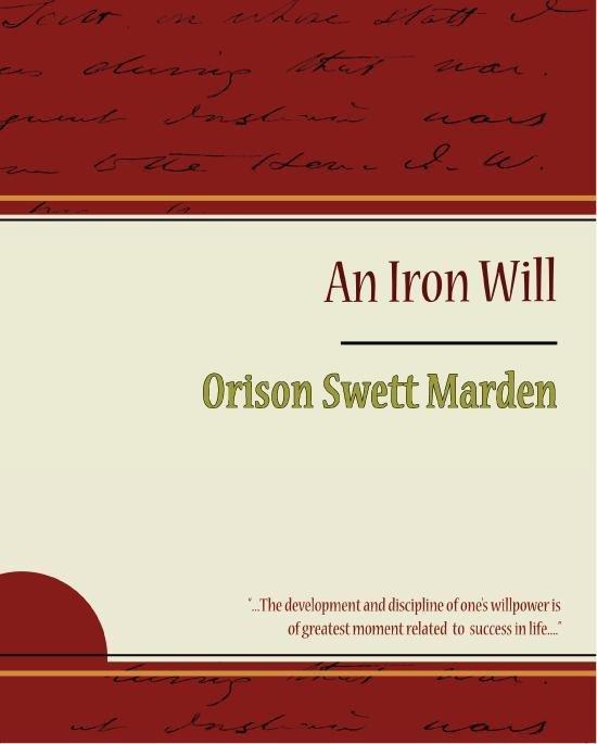 An iron will by orison swett marden pdf
