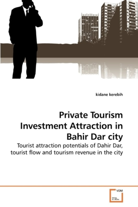Private Tourism Investment Attraction in Bahir Dar City