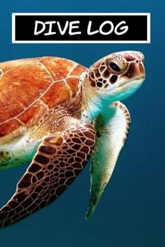 Dive Log 6x9 120 Pages Turtle Design: Keep Track of Your Scuba Diving Records