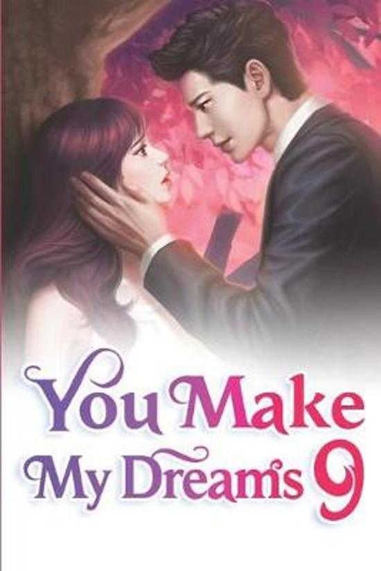 You Make My Dreams 9: Please Don't Get Mad