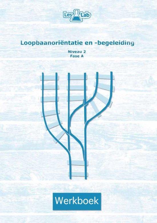 LesLab LOB mbo niveau 2 - Loopbaanoriëntatie en -begeleiding niveau 2 fase A Werkboek - Stijn van Oers