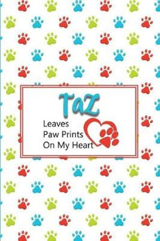 Taz Leaves Paw Prints on My Heart