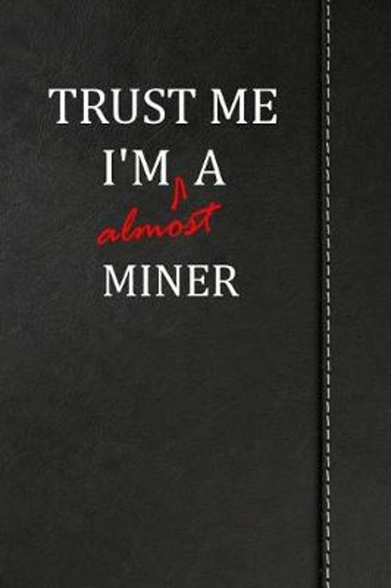 Trust Me I'm almost a Miner