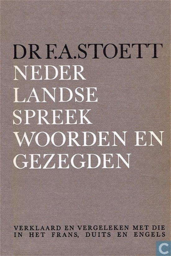 spreuken en gezegdens bol.| NEDERLANDSE SPREEKWOORDEN EN GEZEGDEN, F. Stoett  spreuken en gezegdens