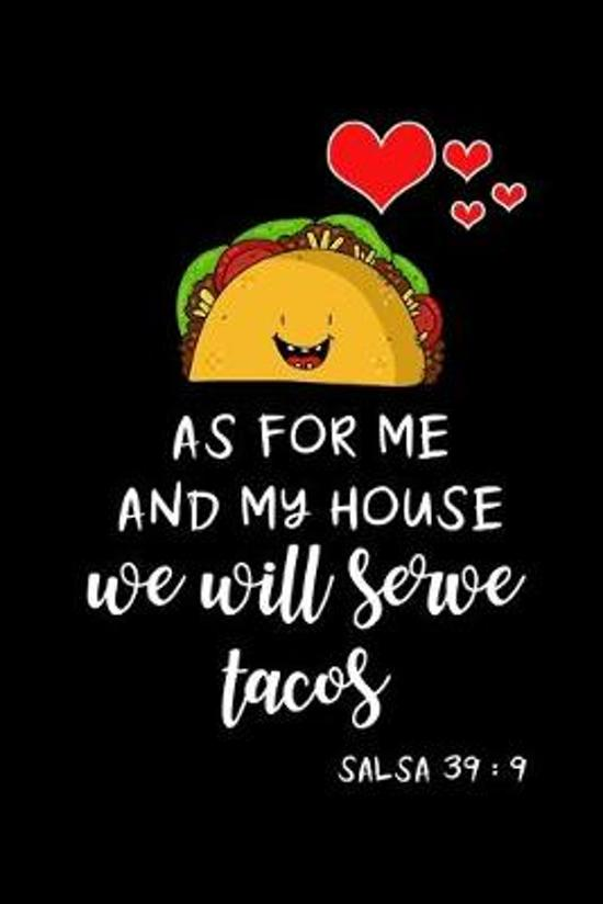 We Will Serve Tacos: Funny Taco Notebook Novelty Gift for Men & Women Hilarious Diary for Taco Lovers, Blank Lined Travel Journal to Write