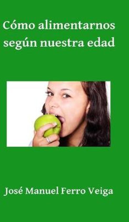 Como Alimentarnos Segun Nuestra Edad