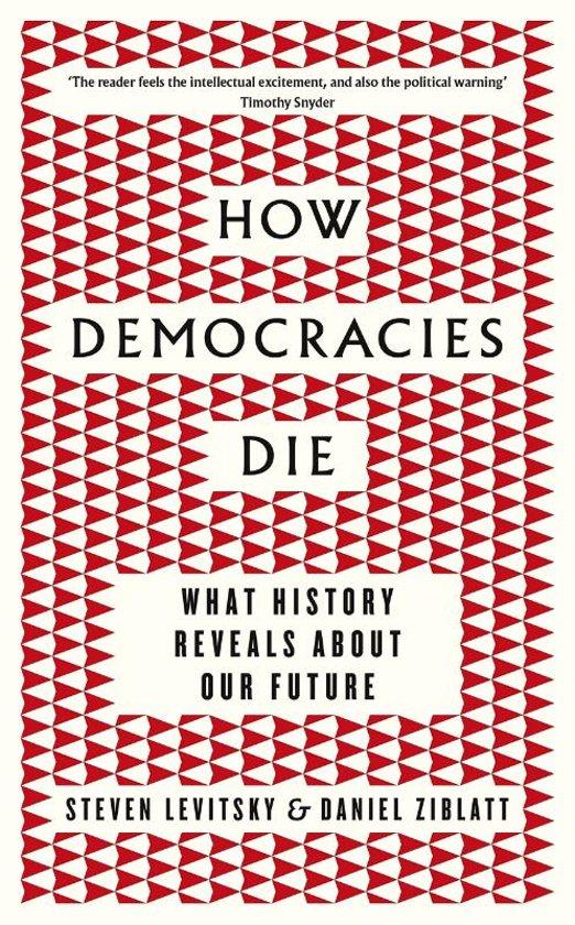 Boek cover How Democracies Die van Daniel Ziblatt (Paperback)