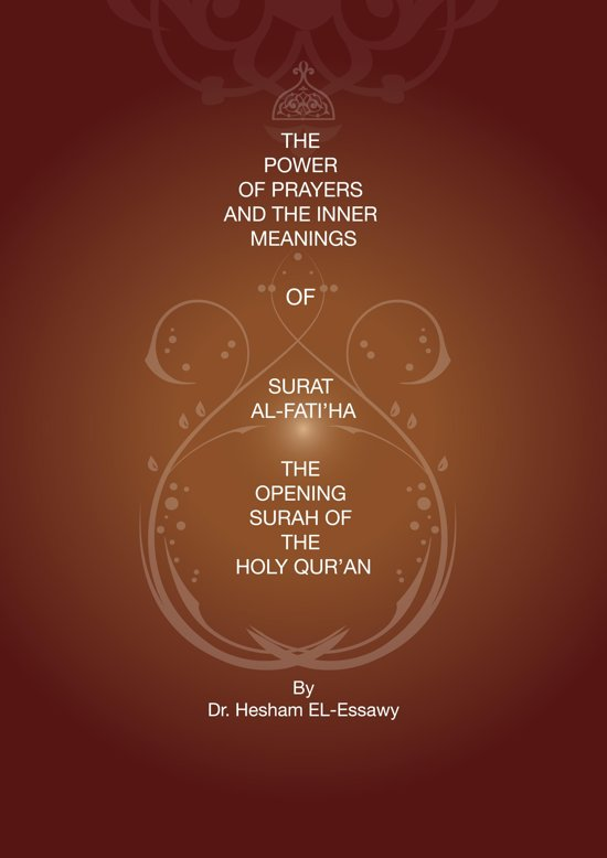 The Power of Prayers and the Inner Meanings of Surat Al-Fatiha