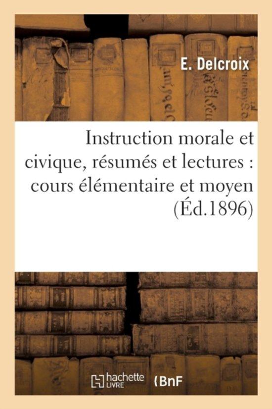 Instruction Morale Et Civique, R�sum�s Et Lectures