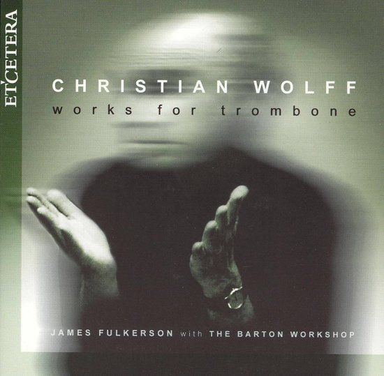 Wolff: Works for Trombone / Fulkerson, Barton Workshop et al