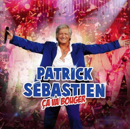 Patrick SÉBastien - Ca Va Bouger