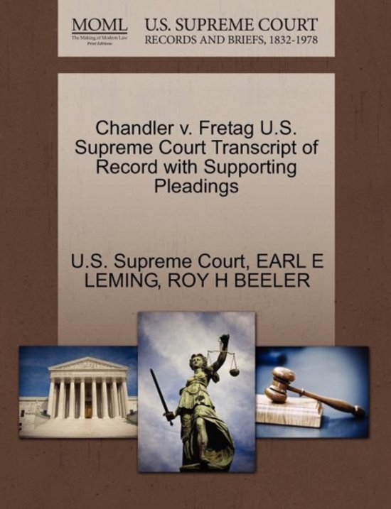 Chandler V. Fretag U.S. Supreme Court Transcript of Record with Supporting Pleadings