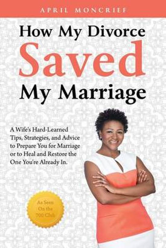 How My Divorce Saved My Marriage