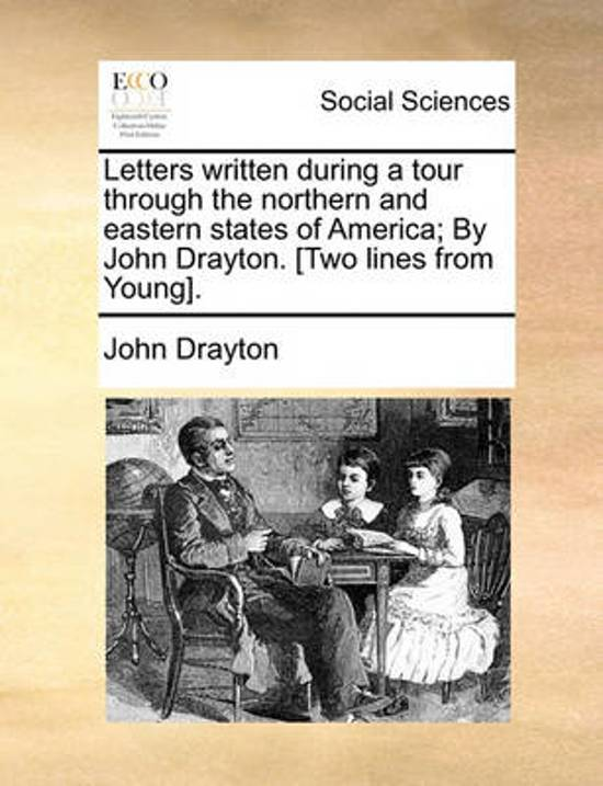 Letters Written During a Tour Through the Northern and Eastern States of America; By John Drayton. [two Lines from Young]