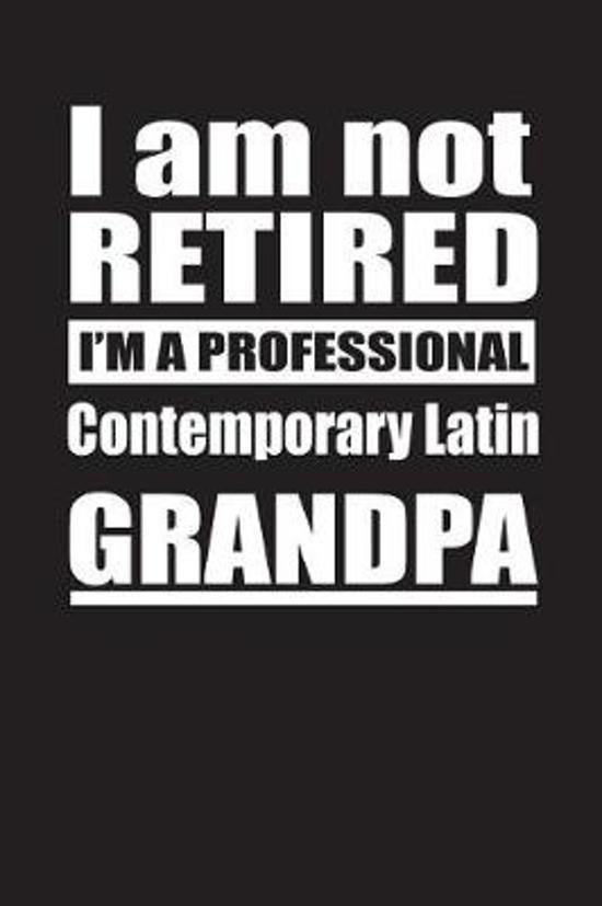 I Am Not Retired I'm A Professional Contemporary Latin Grandpa
