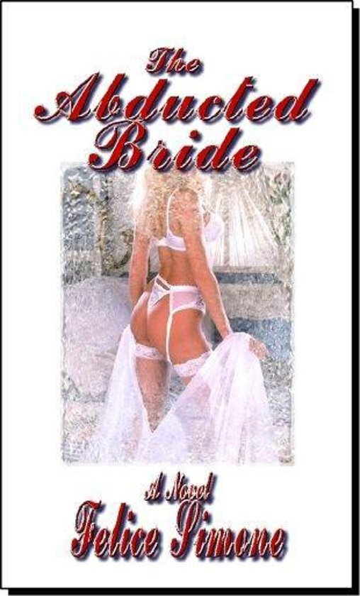 The Abducted Bride, (Erotica/Erotic Novel)